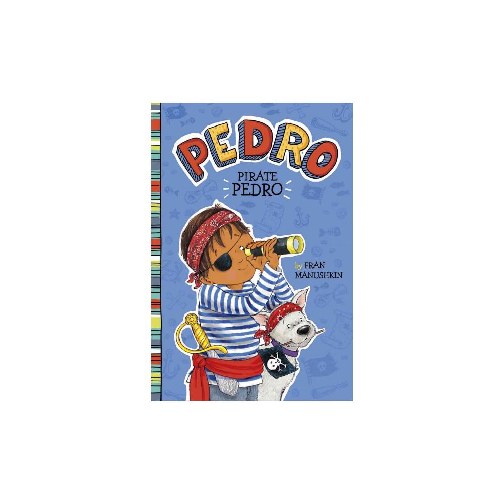 Pirate Pedro (Paperback) (Fran Manushkin)