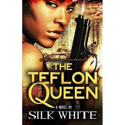 The Teflon Queen - by  Silk White & Silk (Paperback)