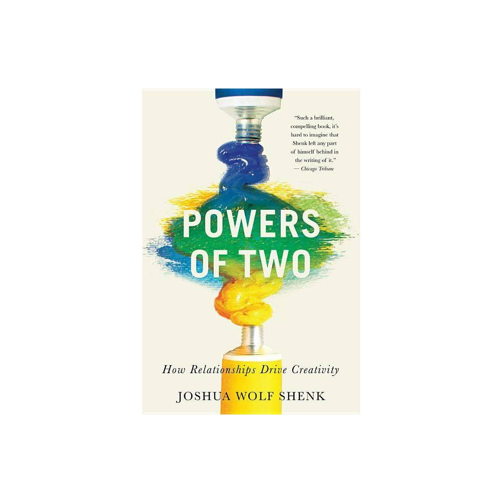 Powers Of Two By Joshua Wolf Shenk Paperback
