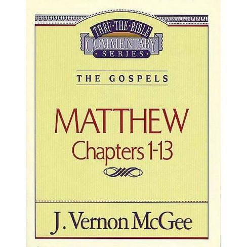Thru the Bible Vol. 34: The Gospels (Matthew 1-13) - by  J Vernon McGee (Paperback) - image 1 of 1