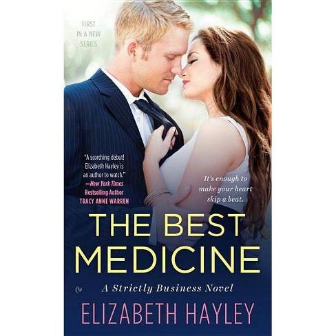 The Best Medicine ( Strictly Business) (Paperback) by Elizabeth Hayley - image 1 of 1