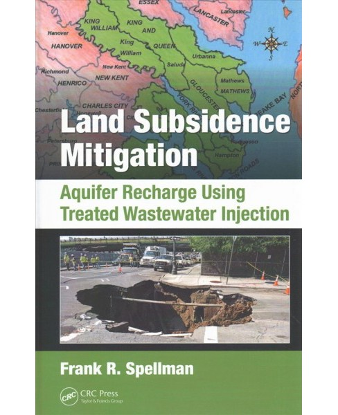 Land Subsidence Mitigation : Aquifer Recharge Using Treated Wastewater Injection (Hardcover) (Frank R. - image 1 of 1