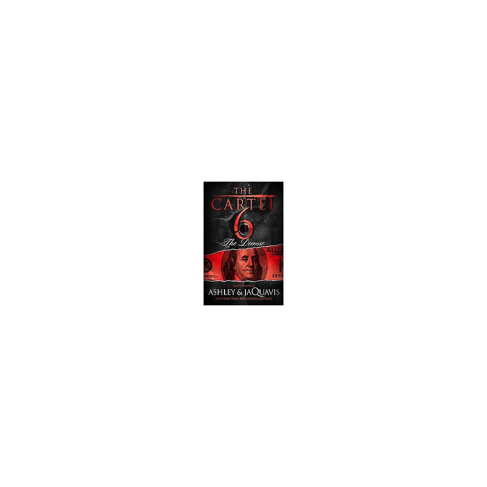 The Demise (Cartel) (Paperback) by Ashley & Jaquavis