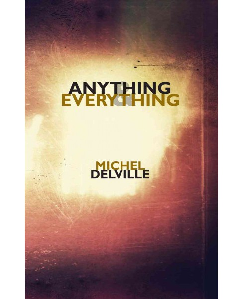 Anything & Everything (Paperback) (Michel Delville) - image 1 of 1