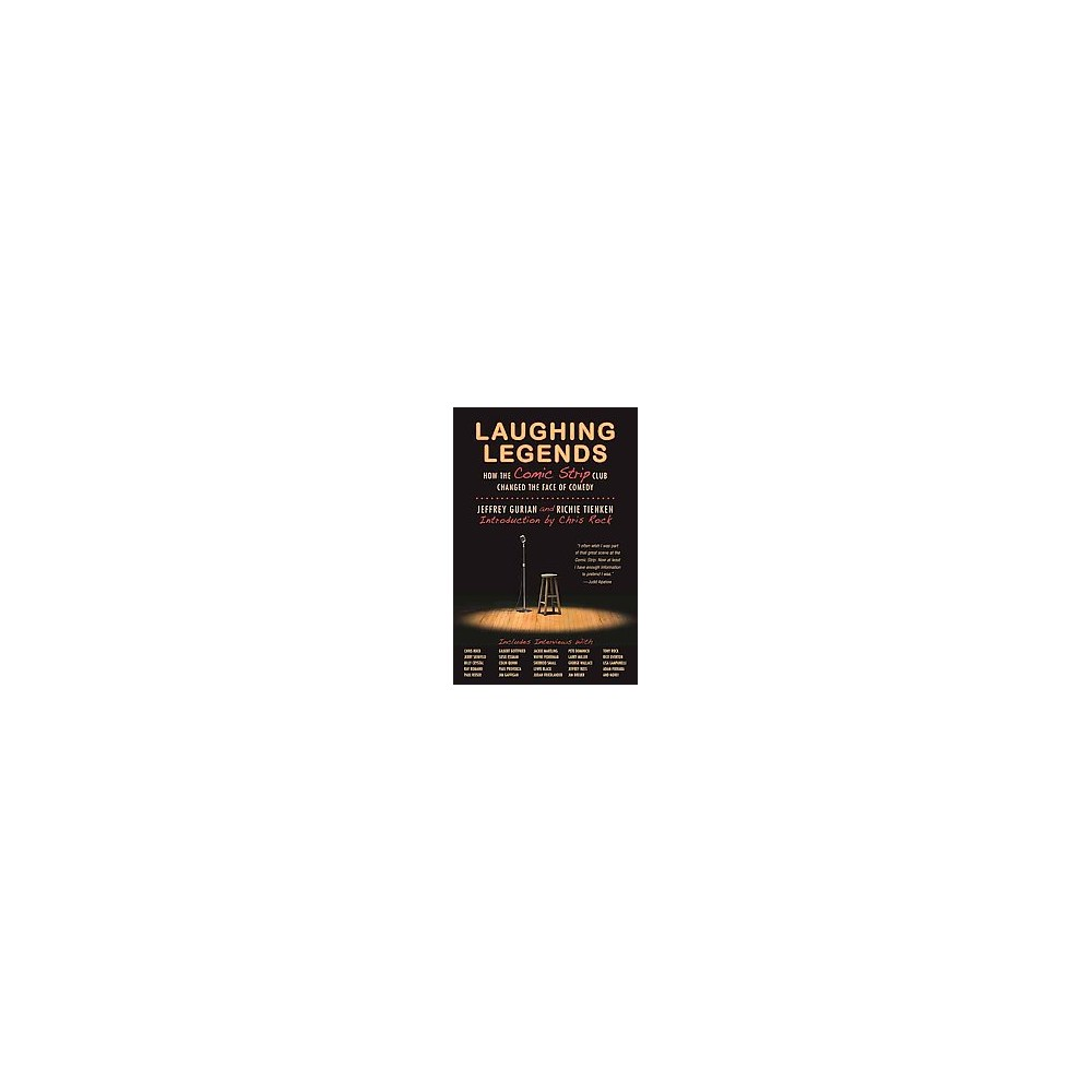 Laughing Legends : How the Comic Strip Club Changed the Face of Comedy (Paperback) (Jeffrey Gurian)