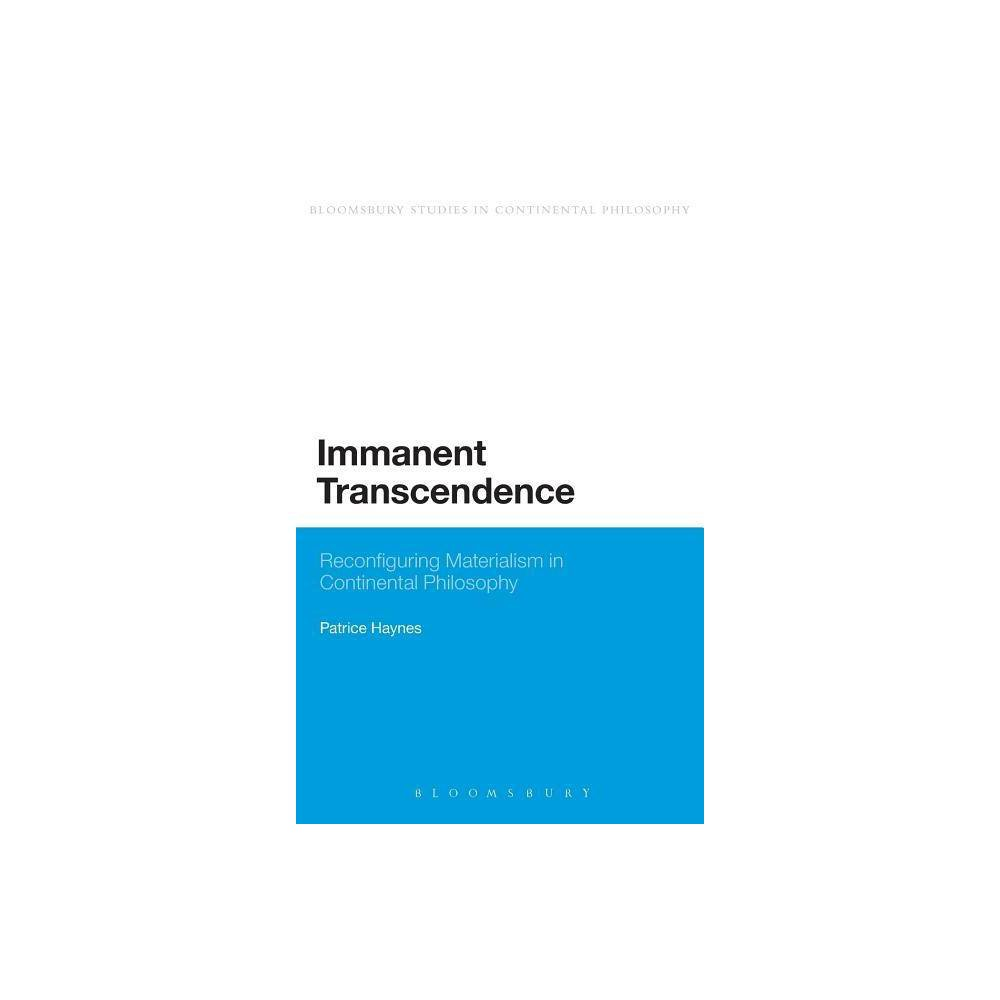 Immanent Transcendence - (Continuum Studies in Continental Philosophy) by Patrice Haynes (Hardcover)