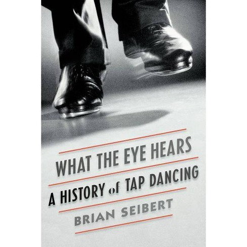 What the Eye Hears - by  Brian Seibert (Paperback) - image 1 of 1