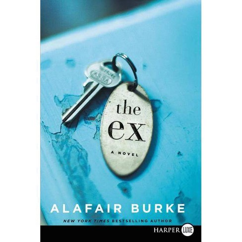 The Ex - by  Alafair Burke (Paperback) - image 1 of 1