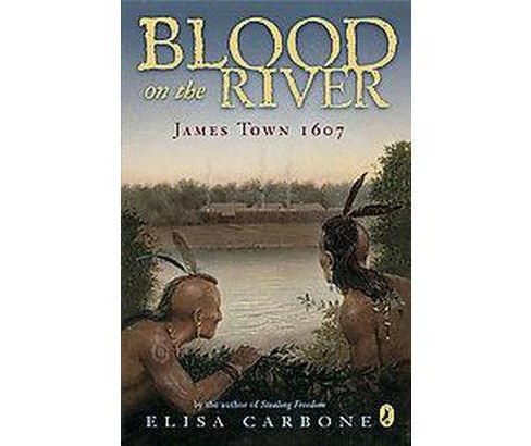 Blood on the River : James Town, 1607 (Reprint) (Paperback) (Elisa Lynn Carbone) - image 1 of 1