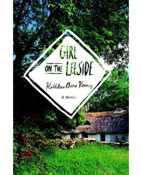 Girl on the Leeside -  by Kathleen Anne Kenney (Hardcover) - image 1 of 1