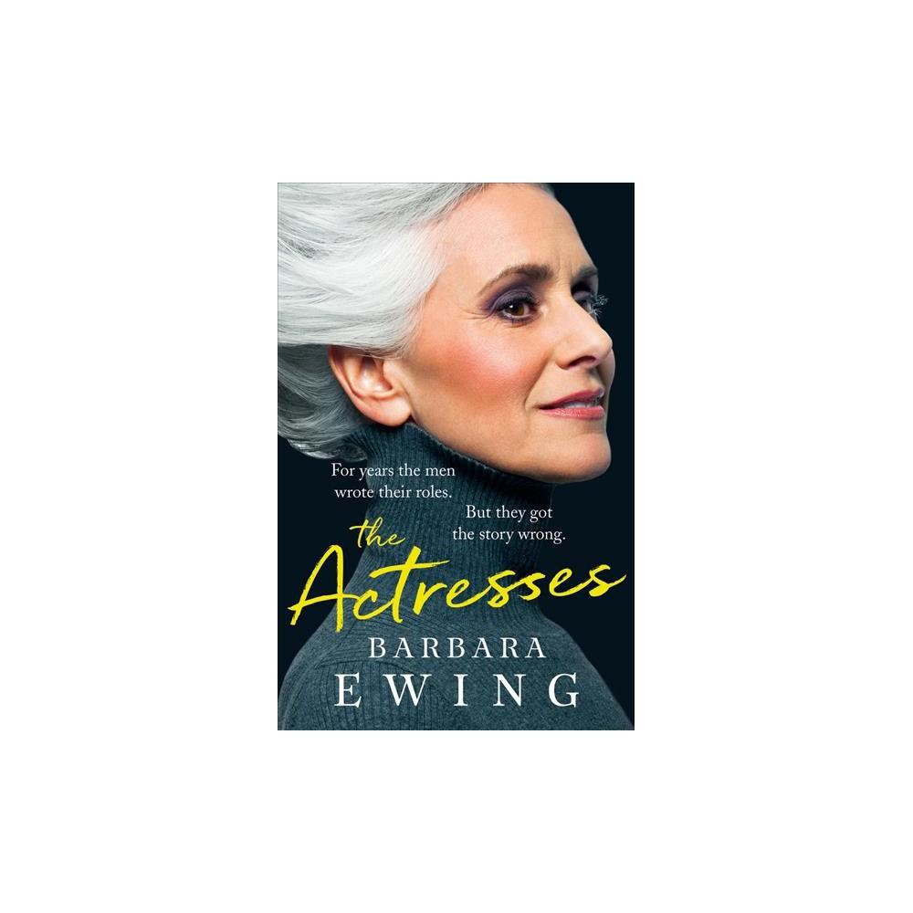 Actresses - by Barbara Ewing (Paperback)