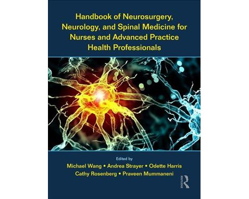 Handbook of Neurosurgery, Neurology, and Spinal Medicine for Nurses and Advanced Practice Health - image 1 of 1