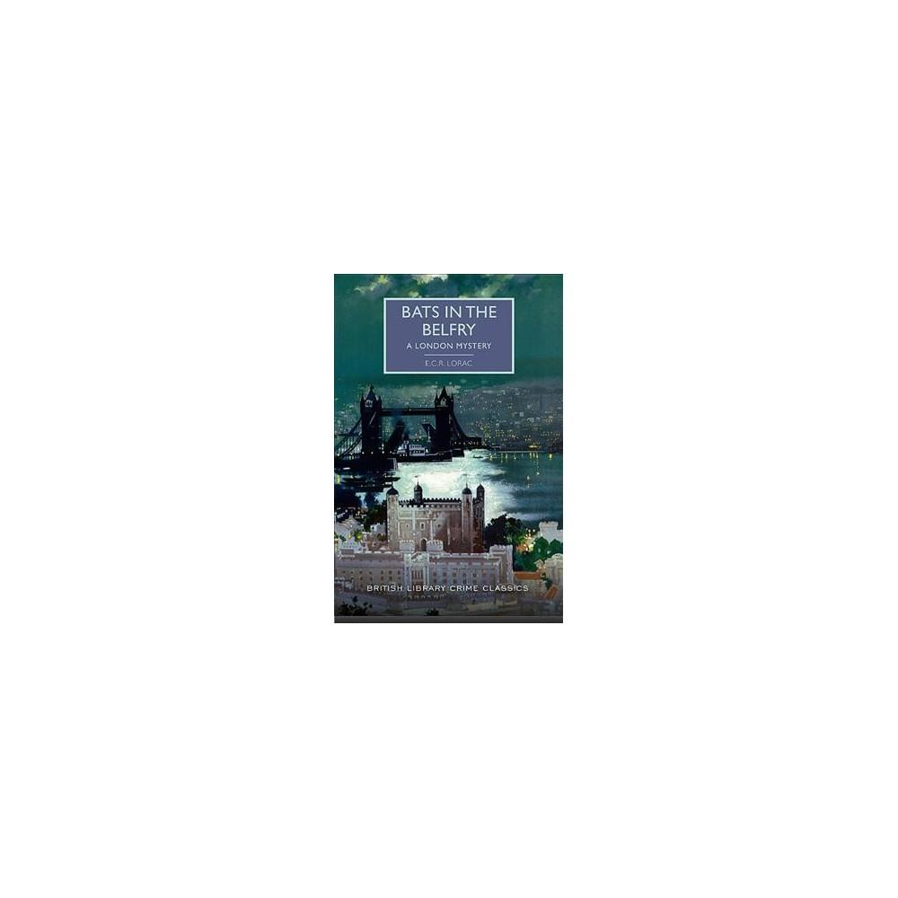 Bats in the Belfry : A London Mystery - by E. C. R. Lorac (Paperback)