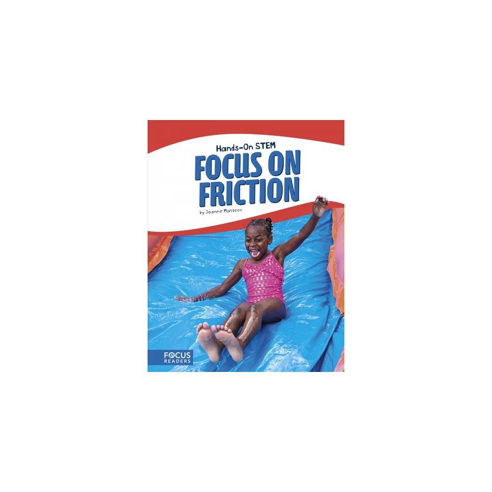 Focus on Friction - Reprint (Hands-on Stem) by Joanne Mattern (Paperback)
