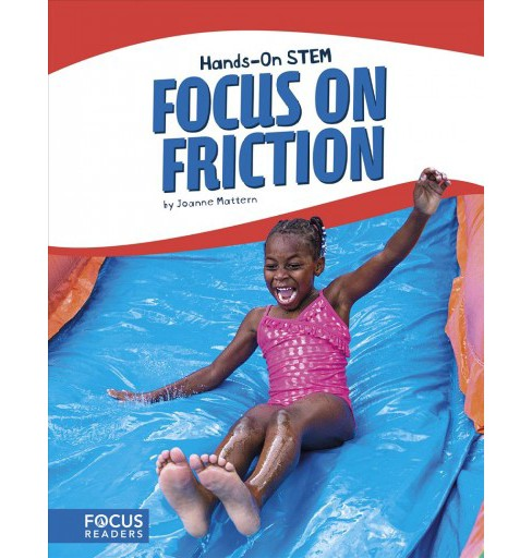 Focus on Friction -  Reprint (Hands-on Stem) by Joanne Mattern (Paperback) - image 1 of 1