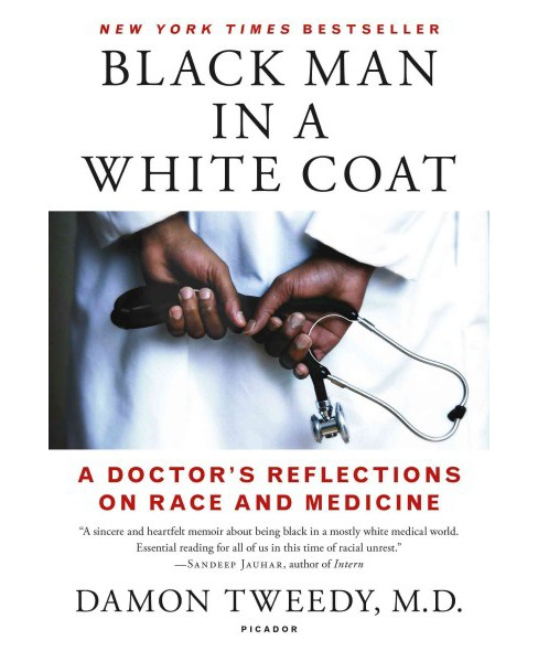 Black Man in a White Coat : A Doctor's Reflections on Race and Medicine (Reprint) (Paperback) (M. D. - image 1 of 1