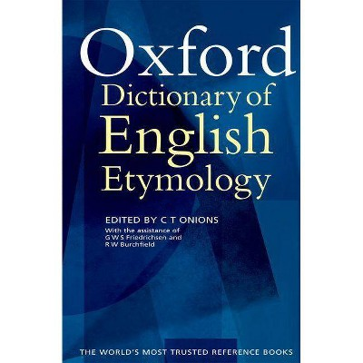 The Oxford Dictionary of English Etymology - by  C T Onions (Hardcover)