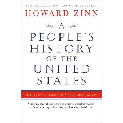 A People's History of the United States - by  Howard Zinn (Paperback)