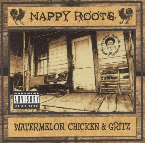 Nappy roots - Watermelon chicken & gritz [Explicit Lyrics] (CD) - image 1 of 1