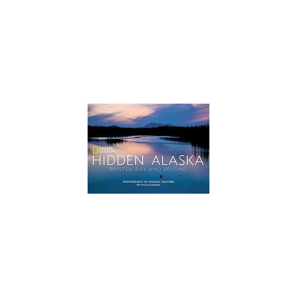 Hidden Alaska : Bristol Bay and Beyond (Hardcover)