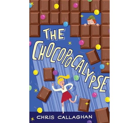 Chocopocalypse -  by Chris Callaghan (Hardcover) - image 1 of 1