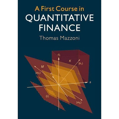 A First Course in Quantitative Finance - by  Thomas Mazzoni (Paperback) - image 1 of 1