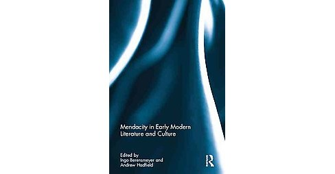 Mendacity in Early Modern Literature and Culture (Hardcover) - image 1 of 1