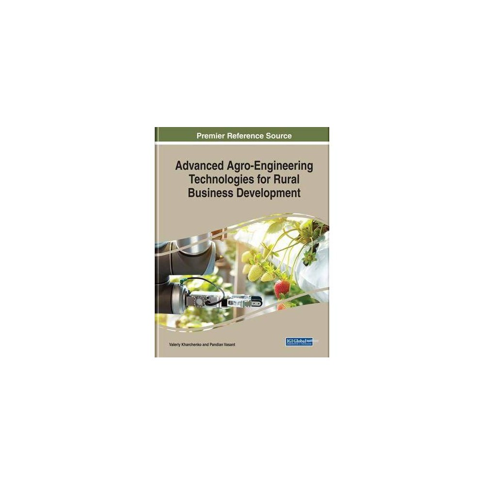 Advanced Agro-engineering Technologies for Rural Business Development - (Hardcover)