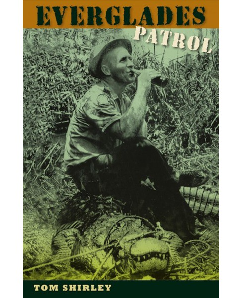 Everglades Patrol -  Reprint by Tom Shirley (Paperback) - image 1 of 1