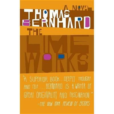 The Lime Works - (Vintage International) by  Thomas Bernhard (Paperback)
