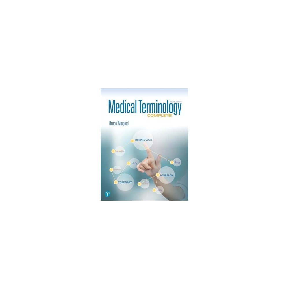 Medical Terminology Complete! - by Bruce Wingerd (Paperback)