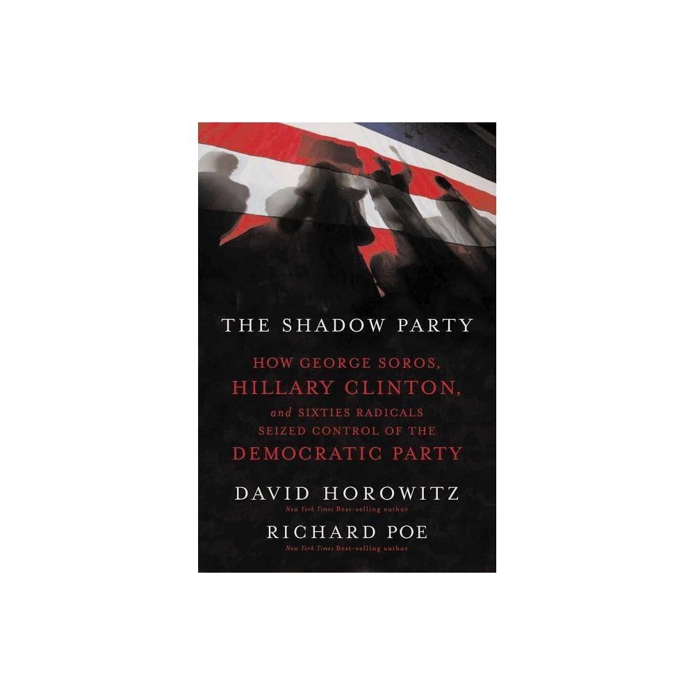 The Shadow Party By David Horowitz Richard Poe Paperback