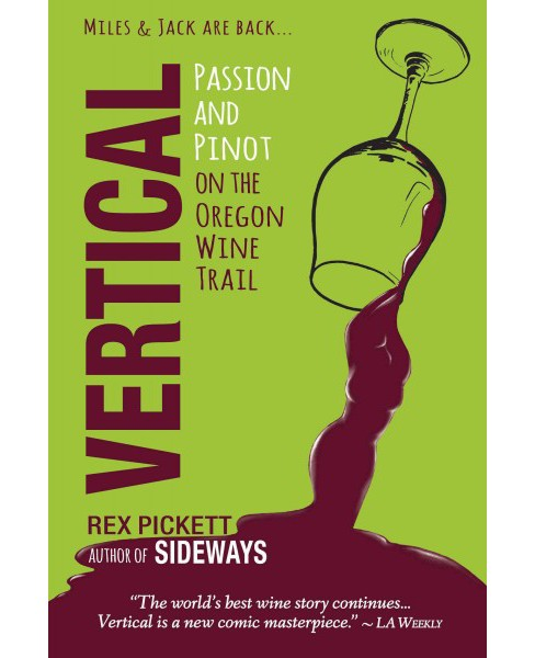 Vertical : Passion and Pinot on the Oregon Wine Trail (Paperback) (Rex Pickett) - image 1 of 1