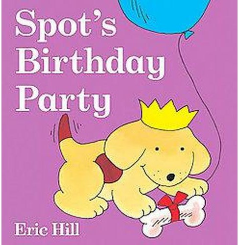 Spot's Birthday Party (Hardcover) (Eric Hill) - image 1 of 1