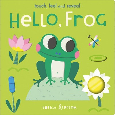 Hello, Frog - by  Isabel Otter (Board Book)