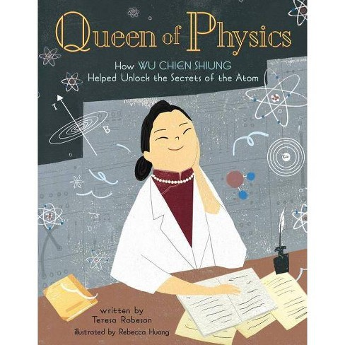 Queen of Physics - (People Who Shaped Our World) by  Teresa Robeson (Hardcover) - image 1 of 1