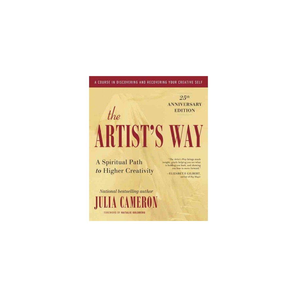 Artist's Way : A Spiritual Path to Higher Creativity (Paperback) (Julia Cameron)