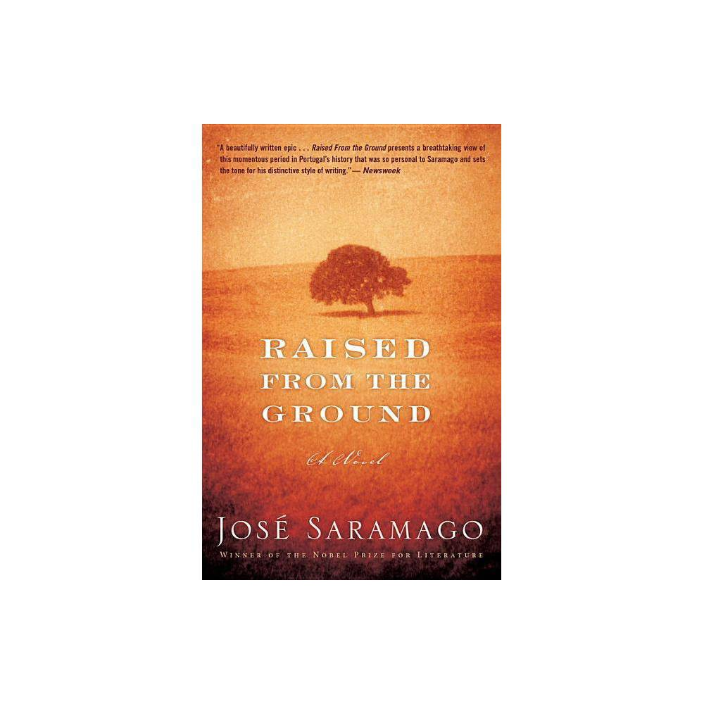 Raised From The Ground By Jos Saramago Paperback