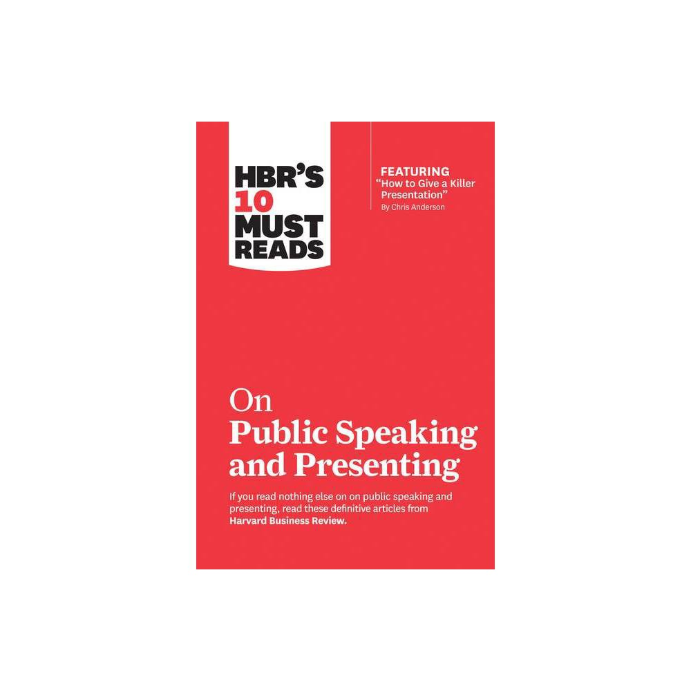 Hbrs 10 Must Reads on Public Speaking and Presenting (with Featured Article how to Give a Killer Presentation by Chris Anderson) - (Paperback)