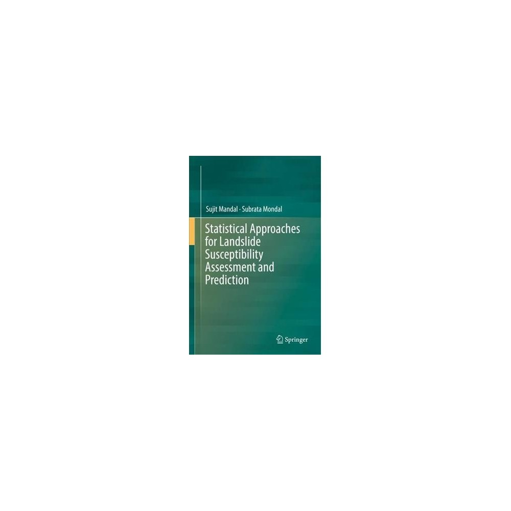Statistical Approaches for Landslide Susceptibility Assessment and Prediction - (Hardcover)