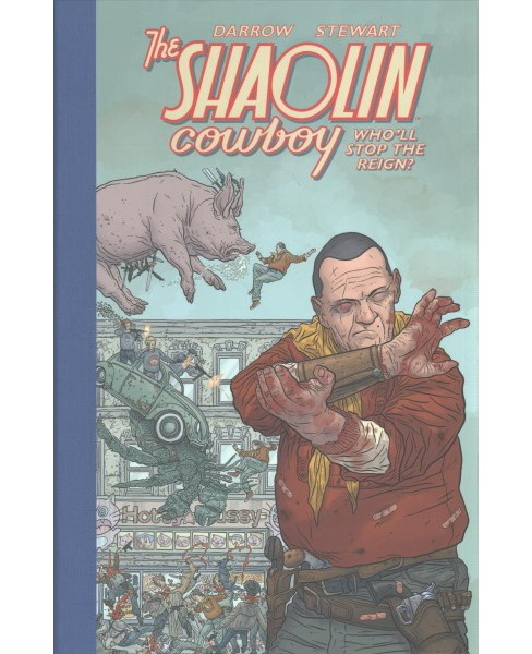Shaolin Cowboy : Who'll Stop the Reign? -  (Shaolin Cowboy) by Geof Darrow (Hardcover) - image 1 of 1
