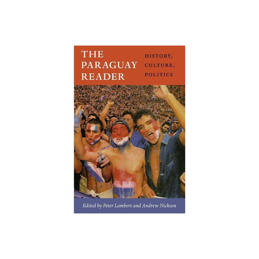 The Paraguay Reader - (Latin America Readers) (Paperback)
