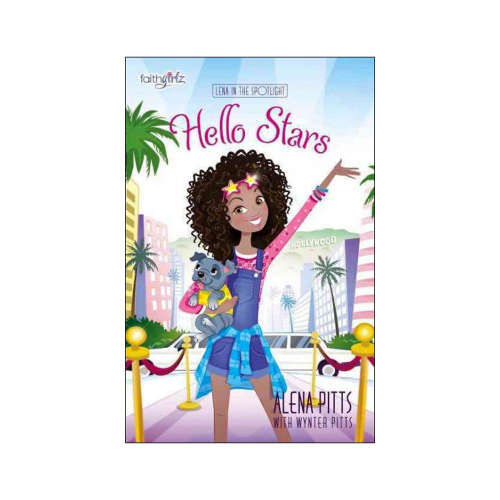 Hello Stars - (Lena in the Spotlight) by Alena Pitts (Paperback)