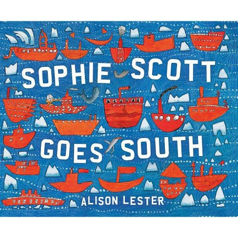 Sophie Scott Goes South - by  Alison Lester (Hardcover) - image 1 of 1