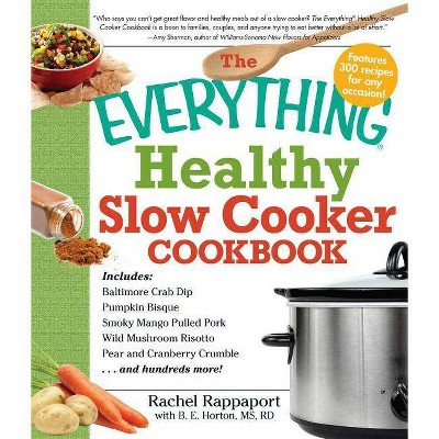 The Everything Healthy Slow Cooker Cookbook - (Everything (Cooking))by Rachel Rappaport & B E Horton