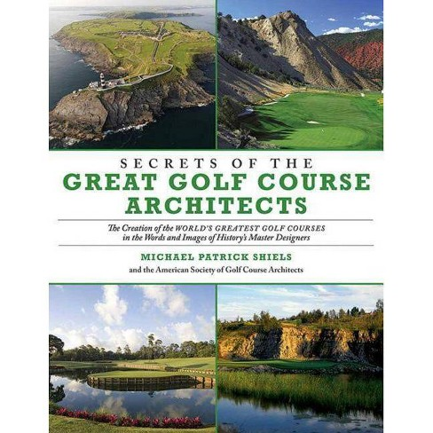 Secrets of the Great Golf Course Architects - (Paperback) - image 1 of 1