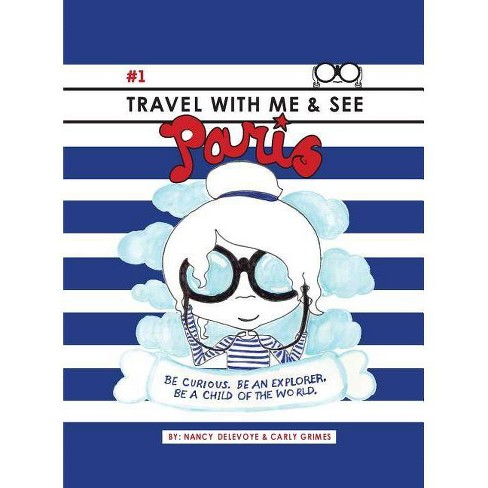 Travel with Me & See Paris - by  Nancy Delevoye (Hardcover) - image 1 of 1