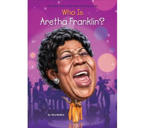 Who Was Aretha Franklin? -  (Who Was...?) by Nico Medina (Paperback) - image 1 of 1