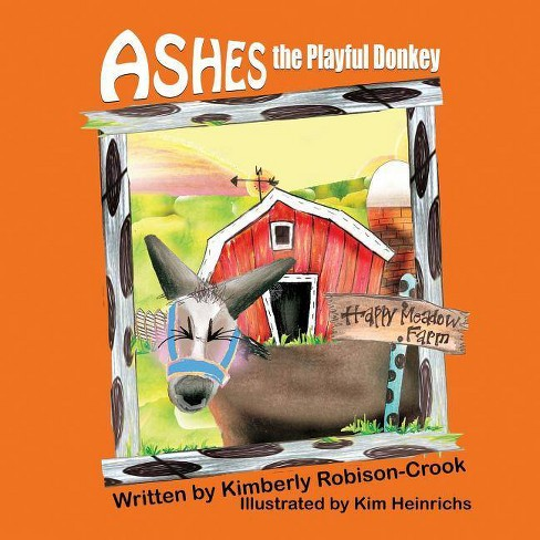Ashes, the Playful Donkey - by  Kimberly Robison-Crook (Paperback) - image 1 of 1