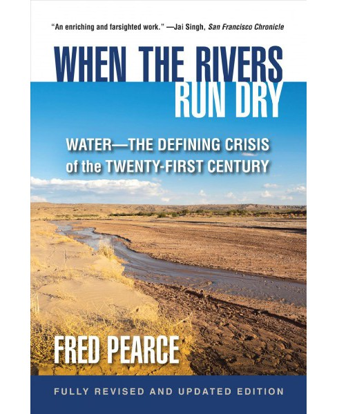When the Rivers Run Dry : Water-the Defining Crisis of the Twenty-first Century -  (Paperback) - image 1 of 1